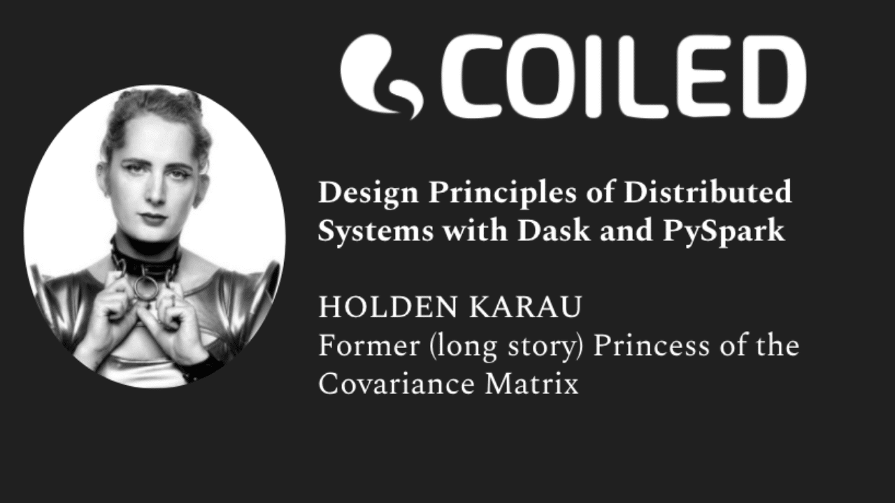 """This image promotes Science Thursday """"Design Principles of Distributed Systems with Dask and PySpark"""" with Holden Karau, the Former (long story) Princess of the Covariance Matrix."""