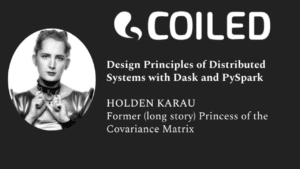 "This image promotes Science Thursday ""Design Principles of Distributed Systems with Dask and PySpark"" with Holden Karau, the Former (long story) Princess of the Covariance Matrix."